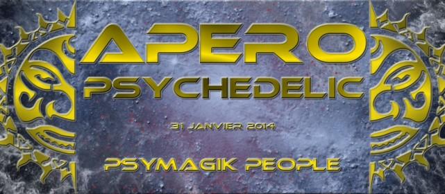 Apéro Psychedelic aux Pionniers 31 Janvier 2014